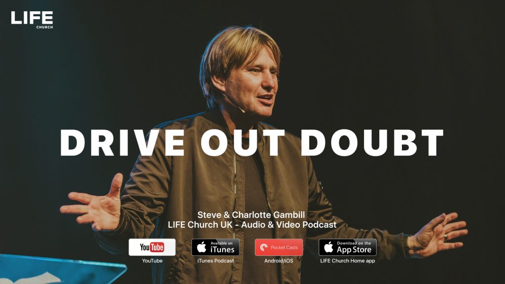 Steve Gambill – Drive out Doubt