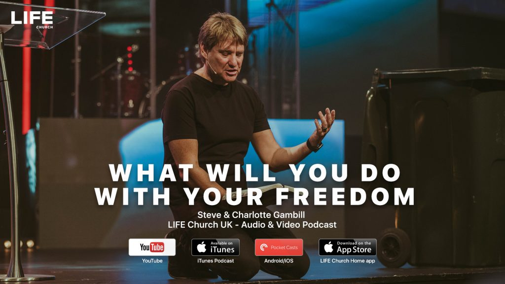 Steve Gambill – What will you do with your freedom