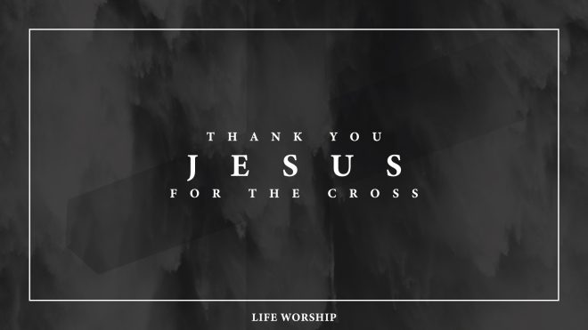 Thank You Jesus for the Cross